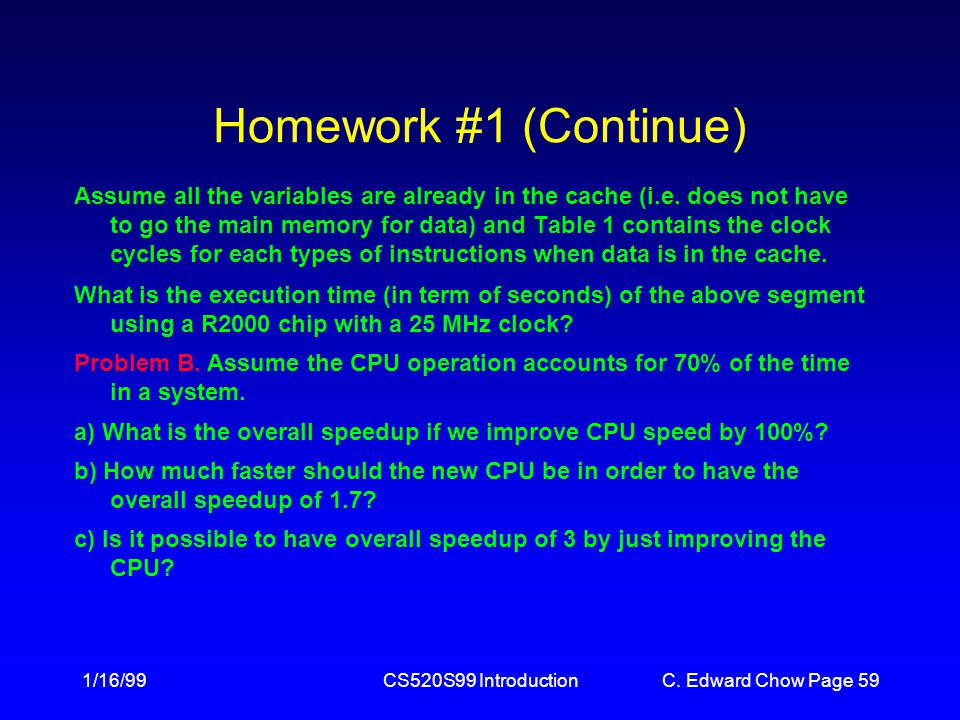 1/16/99CS520S99 IntroductionC. Edward Chow Page 58 Homework #1 Problems 1.7 and 1.11 Problem A.