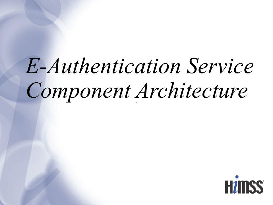 E-Authentication Service Component Architecture