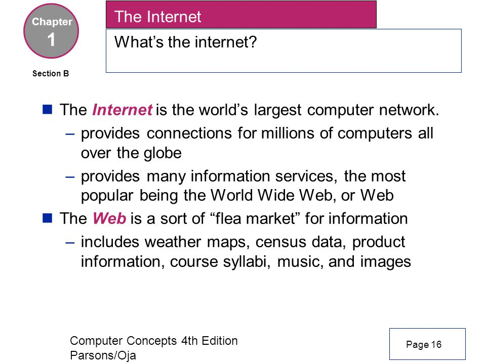 Computer Concepts 4th Edition Parsons/Oja nThe Internet is the world's largest computer network.