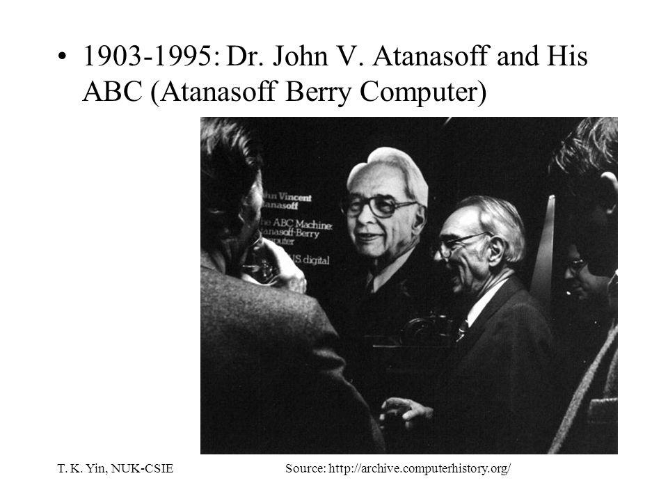 T. K. Yin, NUK-CSIE 1903-1995: Dr. John V.