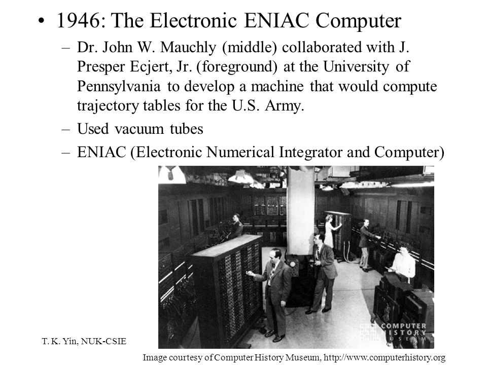 T. K. Yin, NUK-CSIE 1946: The Electronic ENIAC Computer –Dr.
