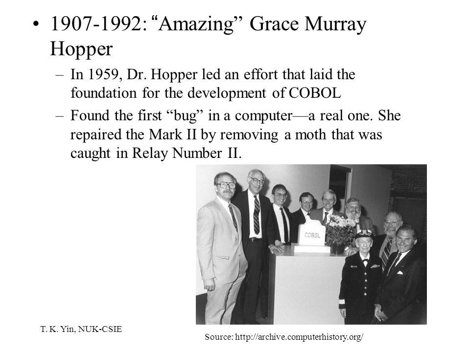 T. K. Yin, NUK-CSIE 1907-1992: Amazing Grace Murray Hopper –In 1959, Dr.