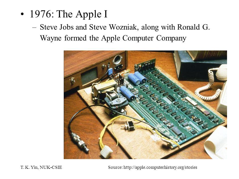 T. K. Yin, NUK-CSIE 1976: The Apple I –Steve Jobs and Steve Wozniak, along with Ronald G.