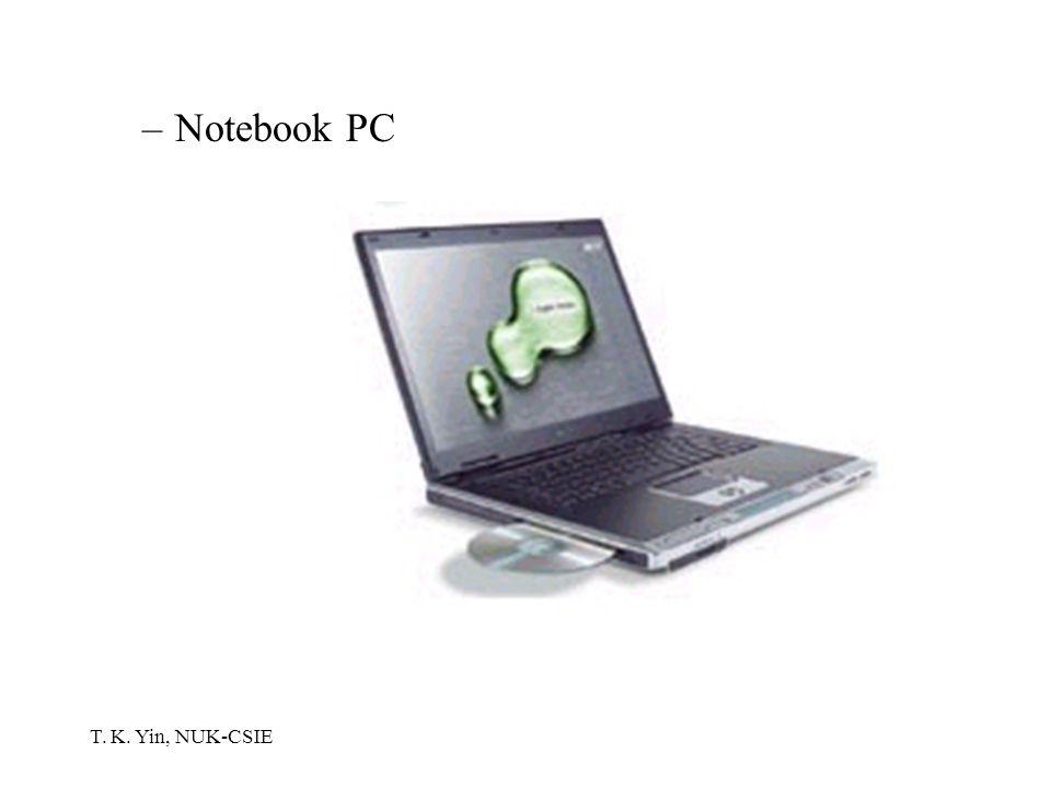T. K. Yin, NUK-CSIE –Notebook PC