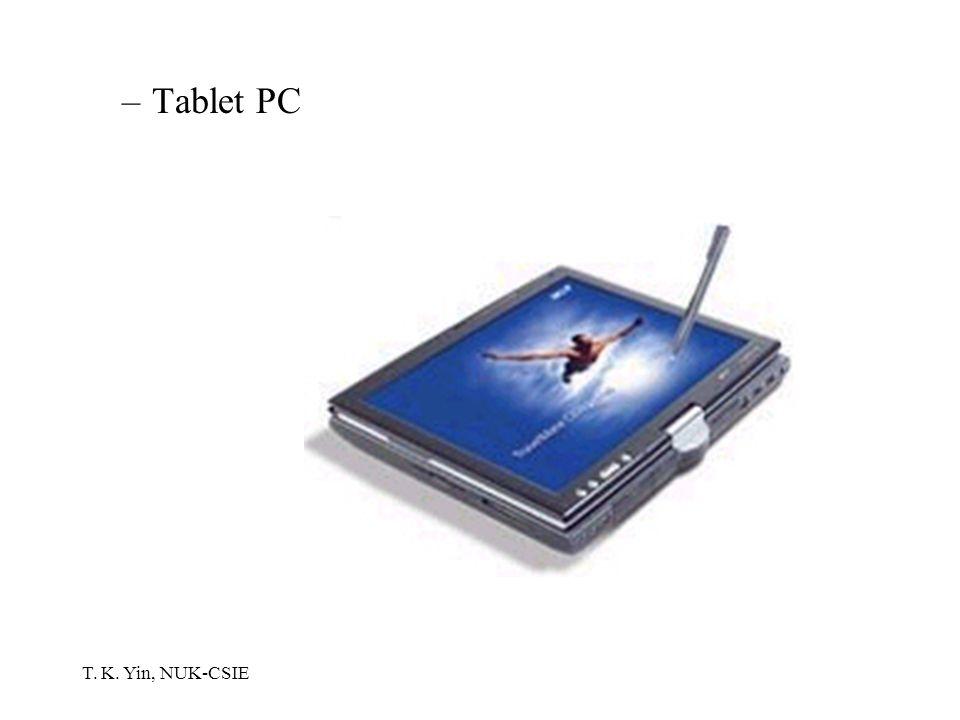 T. K. Yin, NUK-CSIE –Tablet PC