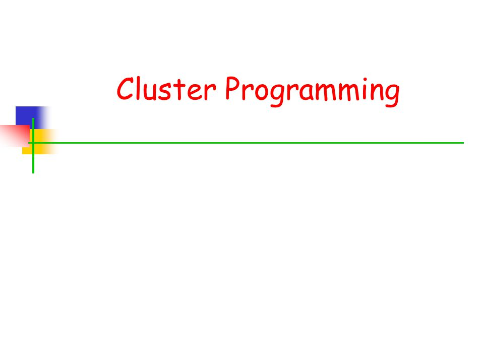 Cluster Programming
