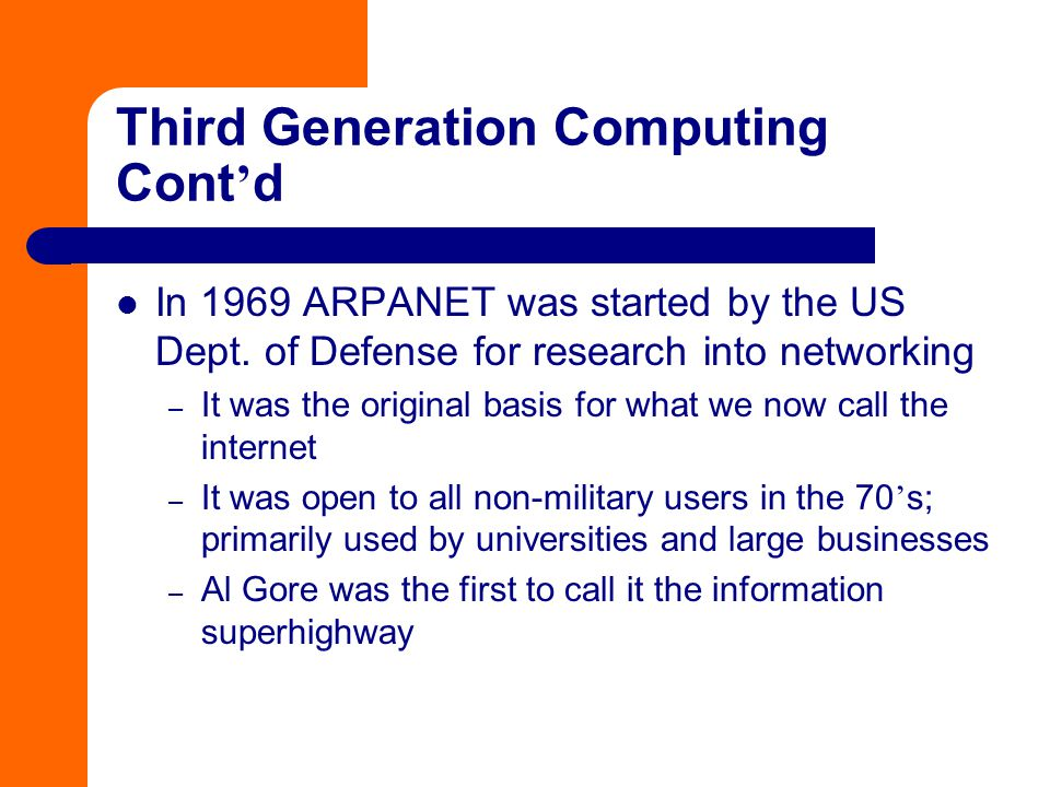In 1969 ARPANET was started by the US Dept. of Defense for research into networking – It was the original basis for what we now call the internet – It