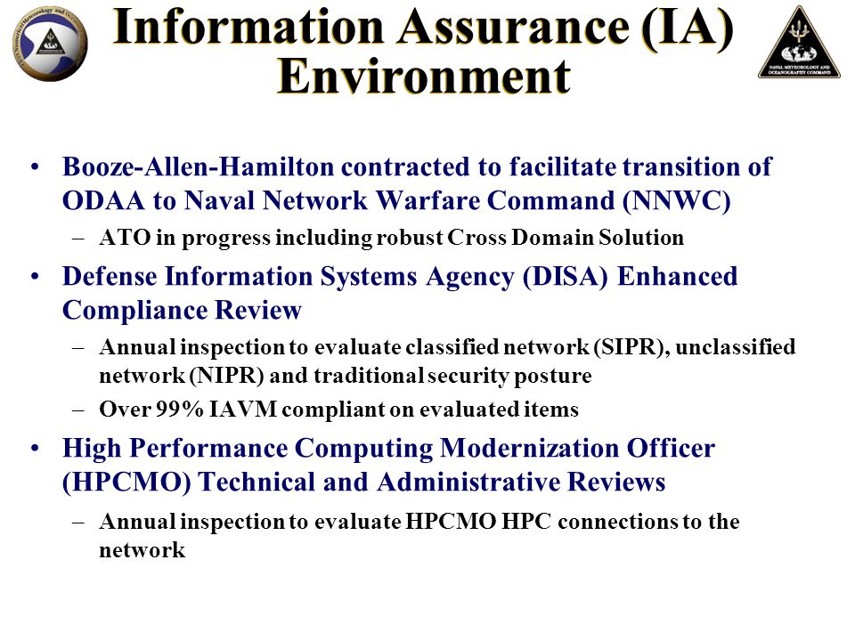 Booze-Allen-Hamilton contracted to facilitate transition of ODAA to Naval Network Warfare Command (NNWC) –ATO in progress including robust Cross Domai