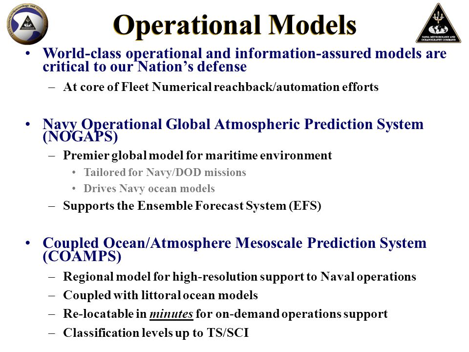 Operational Models World-class operational and information-assured models are critical to our Nation's defense –At core of Fleet Numerical reachback/a