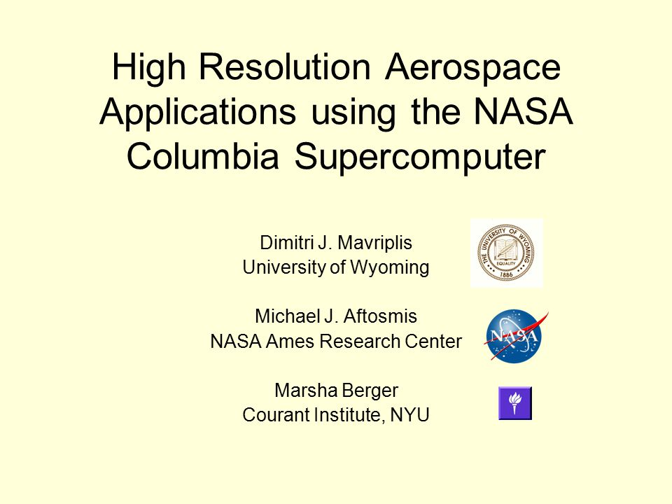 High Resolution Aerospace Applications using the NASA Columbia Supercomputer Dimitri J.