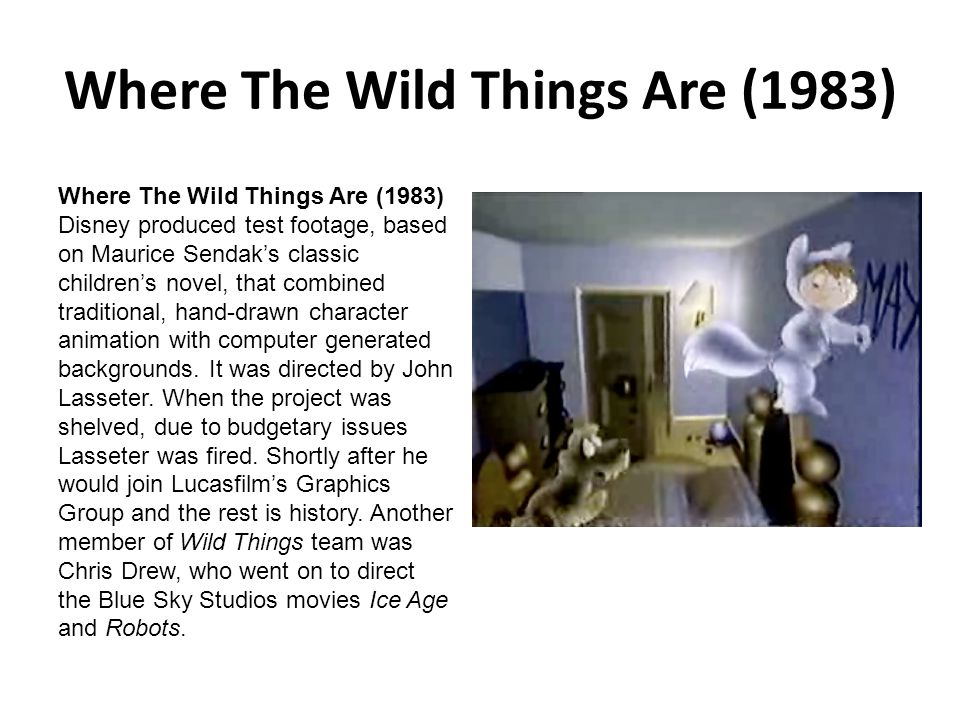 Where The Wild Things Are (1983) Where The Wild Things Are (1983) Disney produced test footage, based on Maurice Sendak's classic children's novel, th