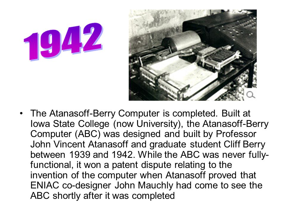 The Atanasoff-Berry Computer is completed.