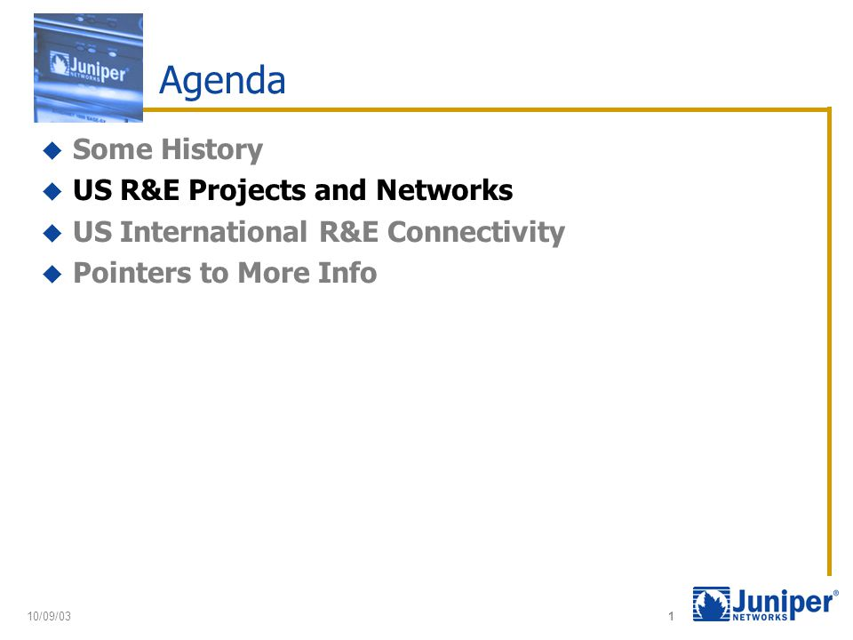 1 Agenda  Some History  US R&E Projects and Networks  US International R&E Connectivity  Pointers to More Info