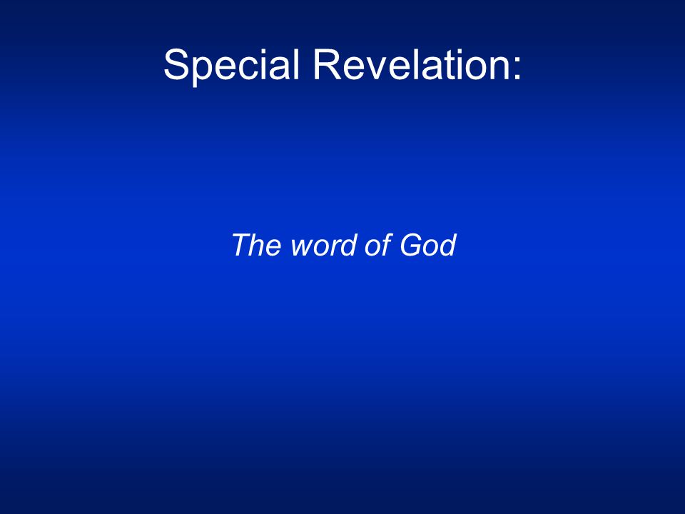 Special Revelation: The word of God