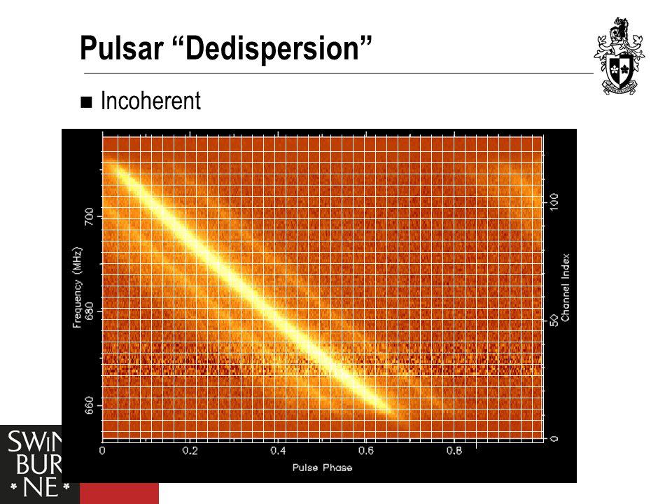 """Pulsar """"Dedispersion"""" Incoherent"""