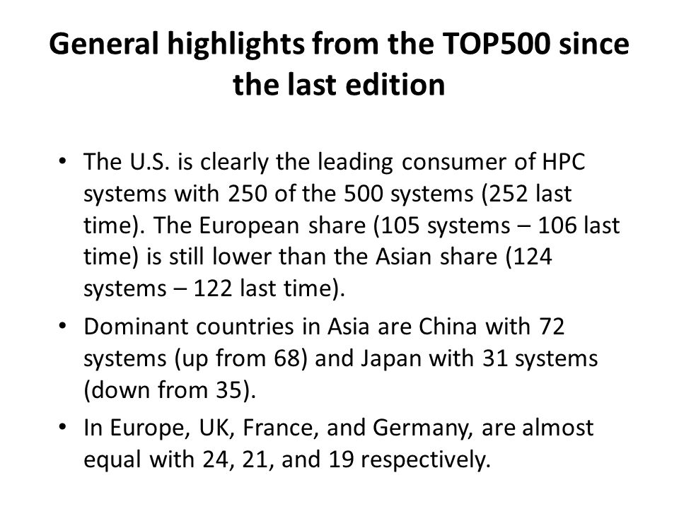 General highlights from the TOP500 since the last edition The U.S. is clearly the leading consumer of HPC systems with 250 of the 500 systems (252 las