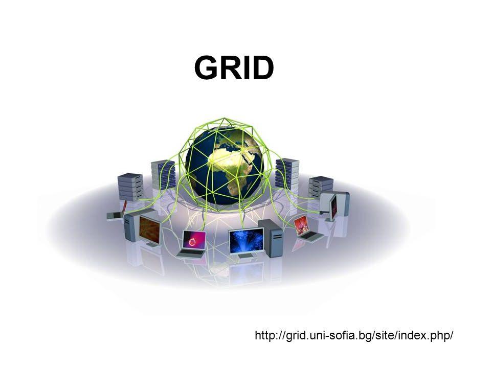 GRID http://grid.uni-sofia.bg/site/index.php/