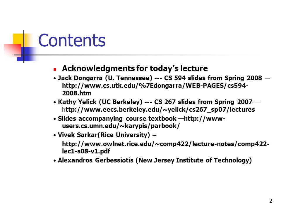 2 Contents Acknowledgments for today's lecture Jack Dongarra (U. Tennessee) --- CS 594 slides from Spring 2008 — http://www.cs.utk.edu/%7Edongarra/WEB