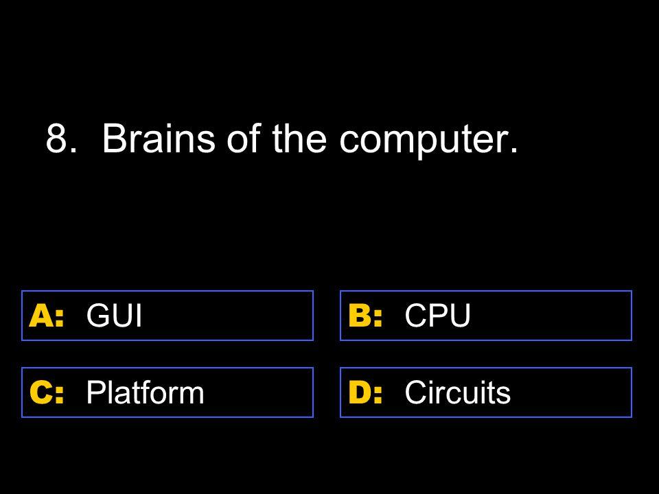 D: RAM A: CPU C: ROM B: DVD 23.