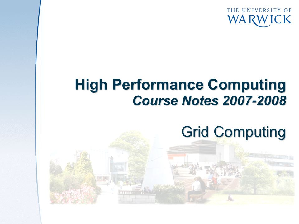 High Performance Computing Course Notes Grid Computing