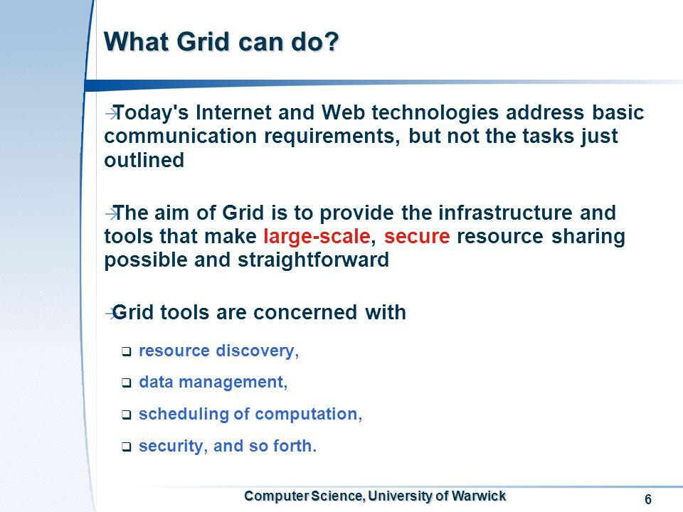 7 Computer Science, University of Warwick Grid Infrastructure