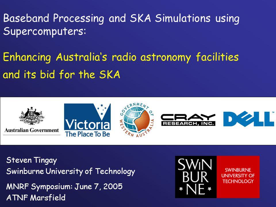 Baseband Processing and SKA Simulations using Supercomputers: Enhancing Australia's radio astronomy facilities and its bid for the SKA Steven Tingay S