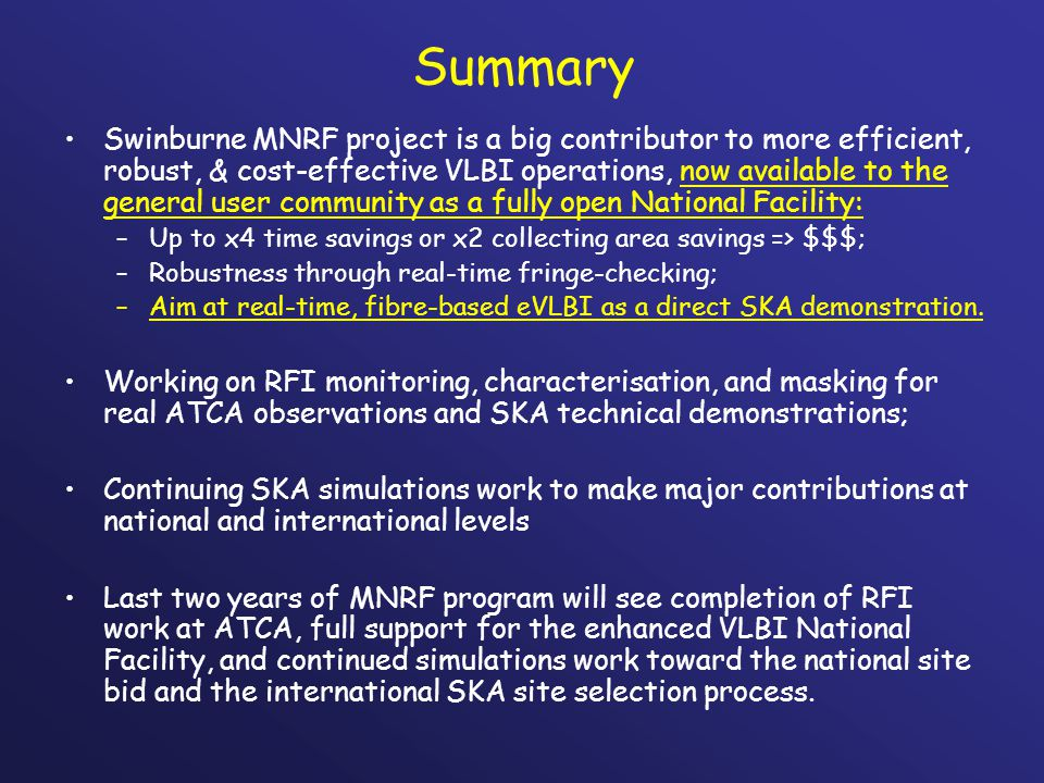 Summary Swinburne MNRF project is a big contributor to more efficient, robust, & cost-effective VLBI operations, now available to the general user com