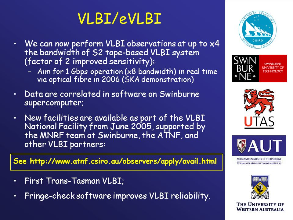 VLBI/eVLBI We can now perform VLBI observations at up to x4 the bandwidth of S2 tape-based VLBI system (factor of 2 improved sensitivity): –Aim for 1