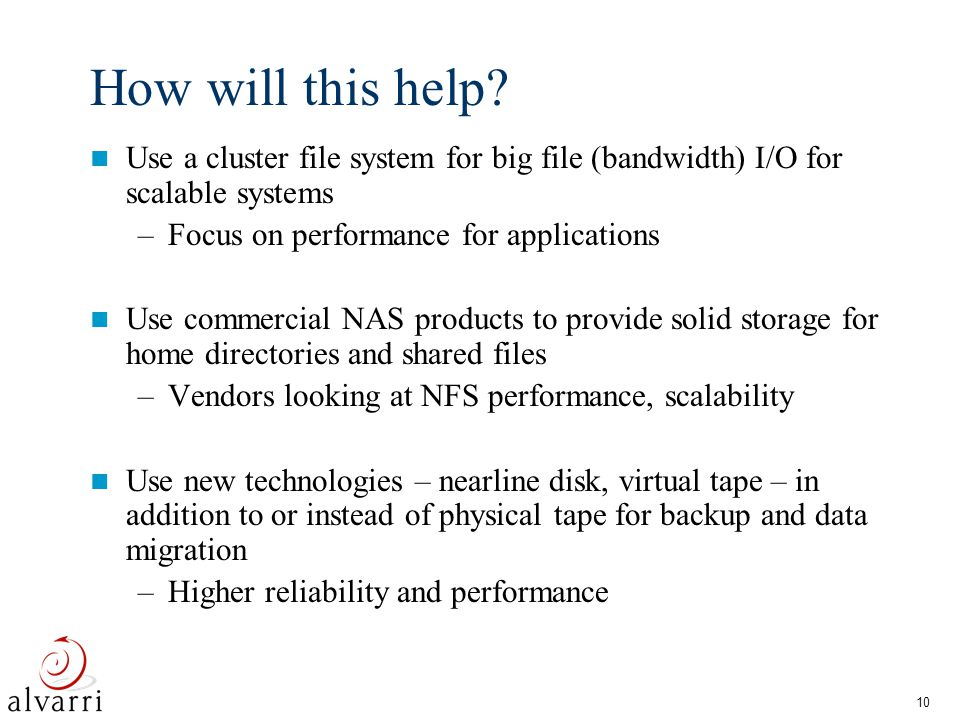 11 Major HPC Storage Issue Too many HPC RFPs (esp for supercomputers) treat storage as secondary consideration –Storage requirements are incomplete or ill- defined Only performance requirement and/or benchmark is maximum aggregate bandwidth –No small files, no IOPS, metadata ops Requires HSM or backup with insufficient details No real reliability requirements –Selection criteria don't give credit for a better storage solution Vendor judged on whether storage requirements are met or not