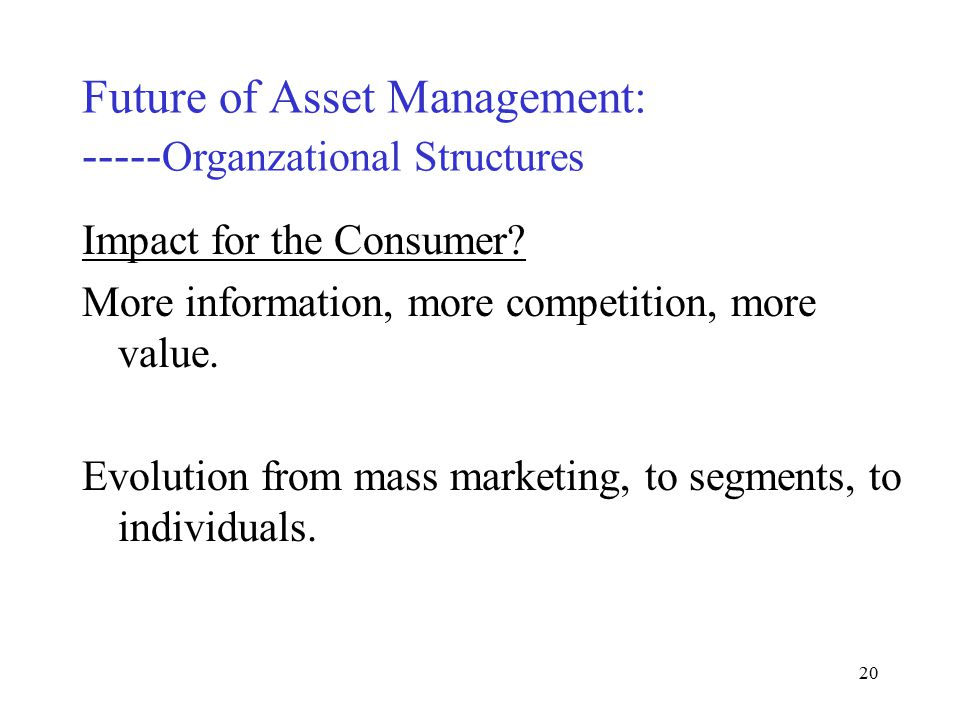 19 Future of Asset Management: ----- Organzational Structures Impact for the Corporation.