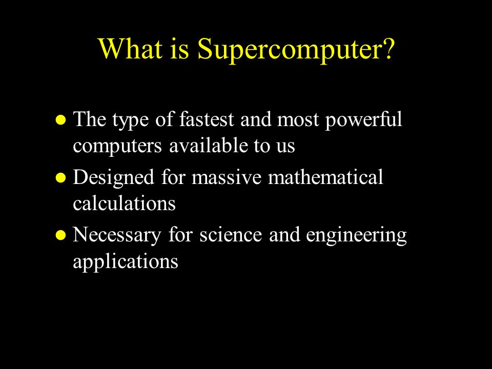 What is Supercomputer.