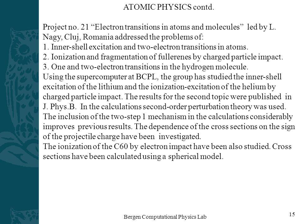 Bergen Computational Physics Lab 15 ATOMIC PHYSICS contd.
