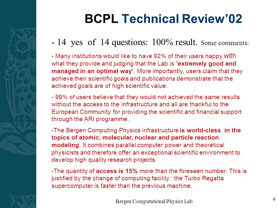 Bergen Computational Physics Lab 4 BCPL Technical Review'02 - 14 yes of 14 questions: 100% result.