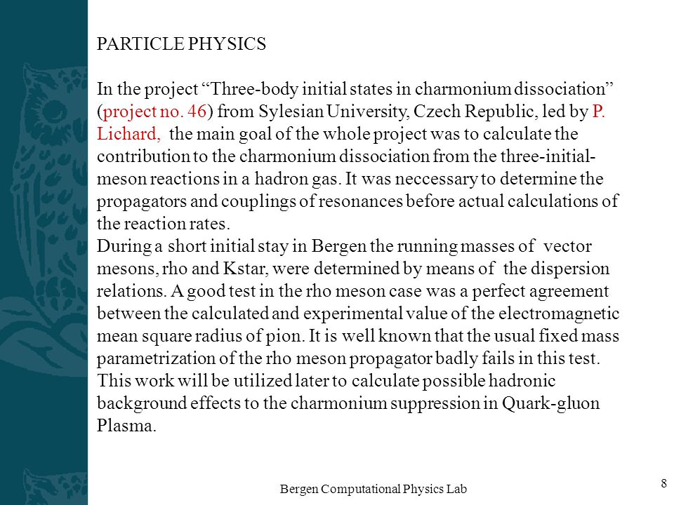 Bergen Computational Physics Lab 8 PARTICLE PHYSICS In the project Three-body initial states in charmonium dissociation (project no.