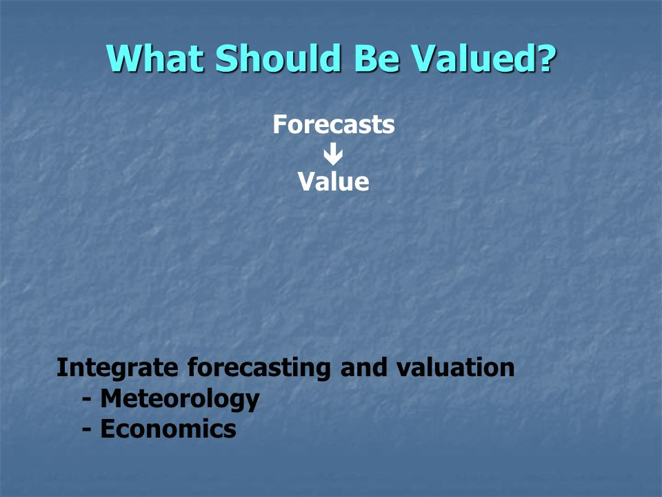 What Should Be Valued.