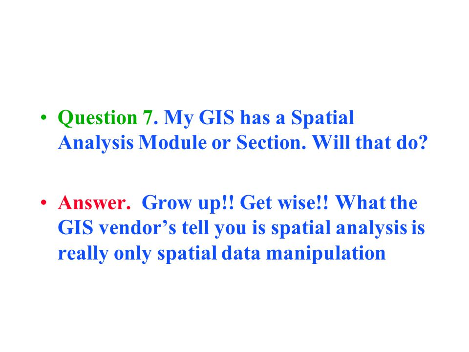 Question 7. My GIS has a Spatial Analysis Module or Section.