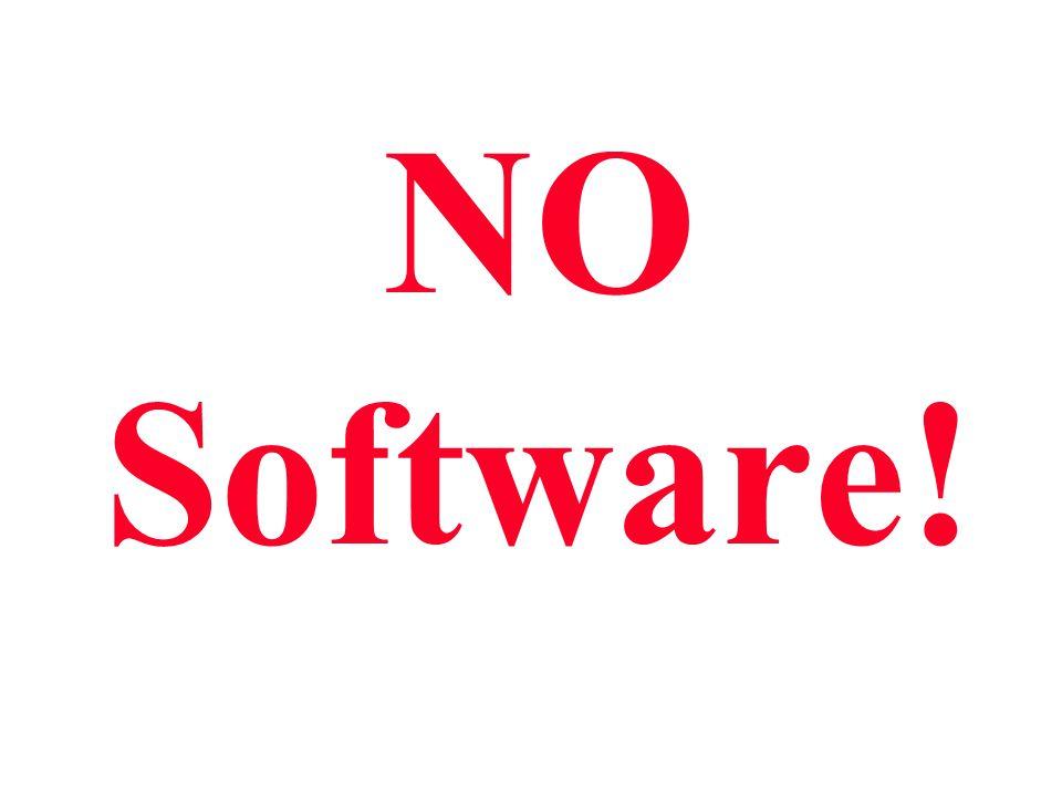NO Software!