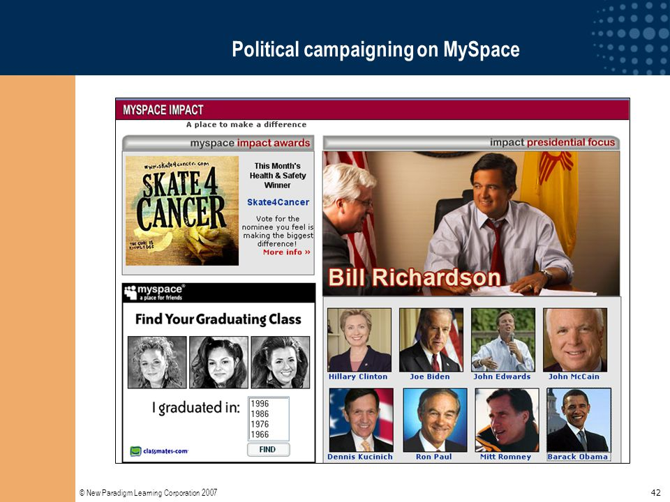 © New Paradigm Learning Corporation 2007 42 Political campaigning on MySpace