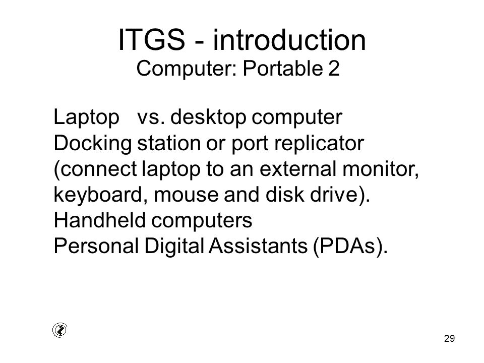 29 ITGS - introduction Laptop vs.
