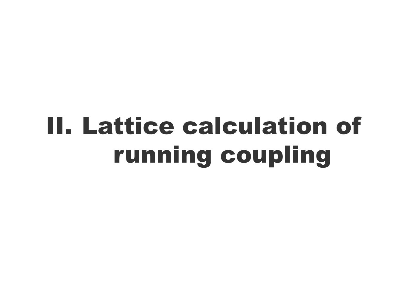 II.Lattice calculation of running coupling
