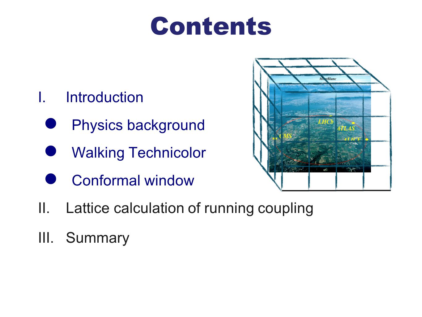 Contents I. Introduction Physics background Walking Technicolor Conformal window II.