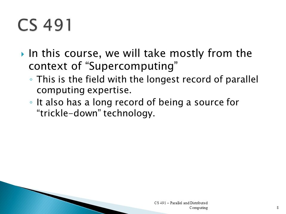  Supercomputing is the biggest, fastest computing - right this minute.