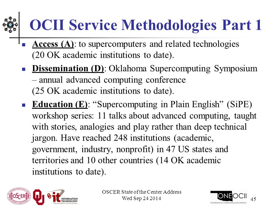 OCII Service Methodologies Part 1 Access (A): to supercomputers and related technologies (20 OK academic institutions to date).