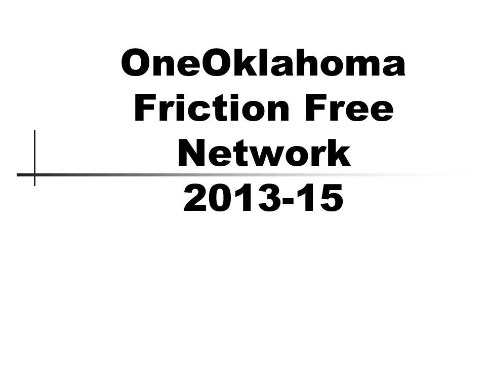 OneOklahoma Friction Free Network 2013-15