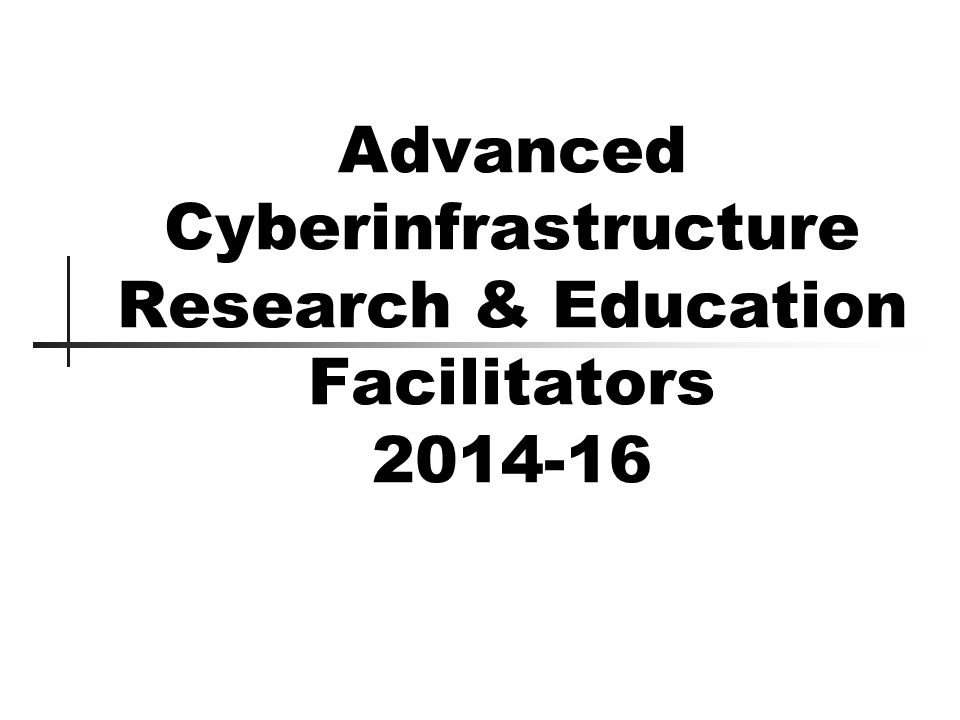 Advanced Cyberinfrastructure Research & Education Facilitators 2014-16
