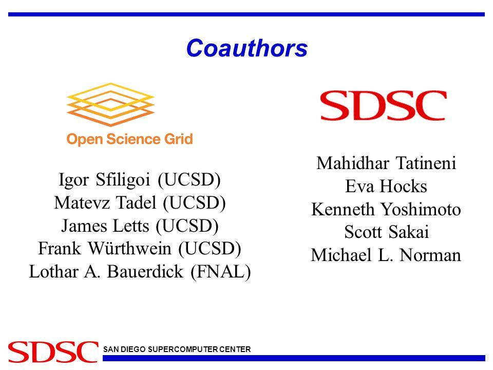 SAN DIEGO SUPERCOMPUTER CENTER Coauthors Mahidhar Tatineni Eva Hocks Kenneth Yoshimoto Scott Sakai Michael L.