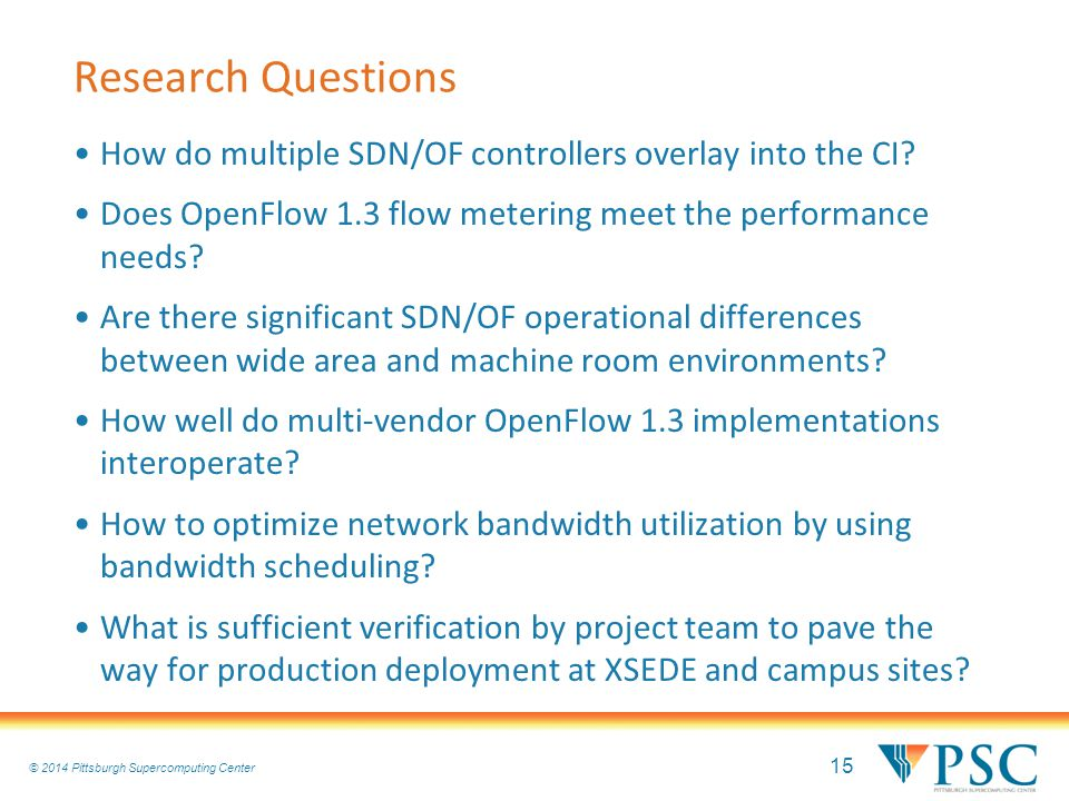 15 © 2010 Pittsburgh Supercomputing Center © 2014 Pittsburgh Supercomputing Center Research Questions How do multiple SDN/OF controllers overlay into the CI.