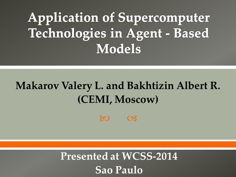  Makarov Valery L. and Bakhtizin Albert R. (CEMI, Moscow) Presented at WCSS-2014 Sao Paulo