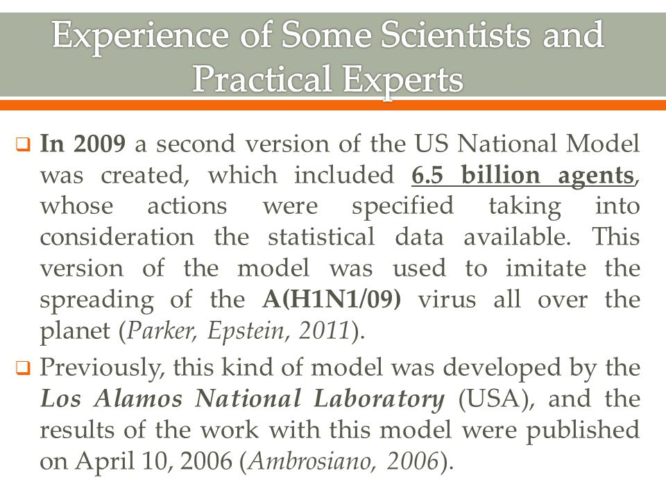  In 2009 a second version of the US National Model was created, which included 6.5 billion agents, whose actions were specified taking into consideration the statistical data available.