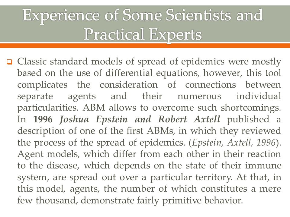  Classic standard models of spread of epidemics were mostly based on the use of differential equations, however, this tool complicates the consideration of connections between separate agents and their numerous individual particularities.
